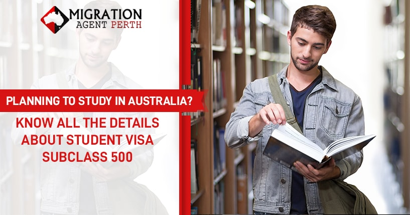 PLANNING TO STUDY IN AUSTRALIA? KNOW ALL THE DETAILS ABOUT STUDENT VISA SUBCLASS 500