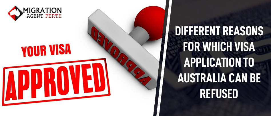 Different Reasons for Which Visa Application to Australia can be Refused