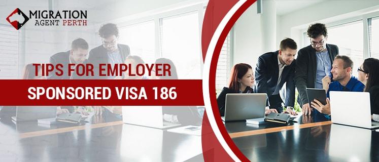 Top Tips for Employer Sponsored Visa 186