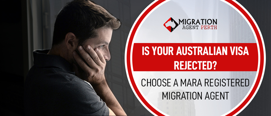Is Your Australian Visa Rejected? Choose a MARA Registered Migration Agent