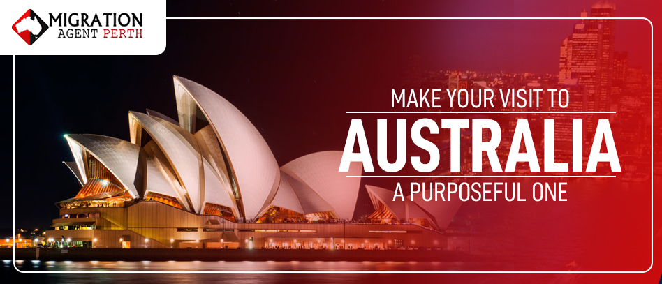 Make Your Visit To Australia A Purposeful One