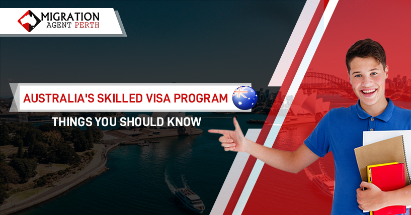 Australia's Skilled Visa Program – Things You Should Know