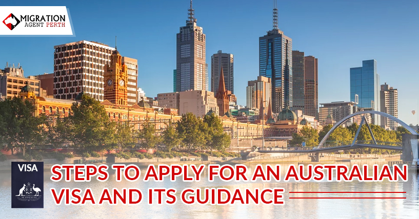 Steps To Apply For An Australian Visa And Its Guidance