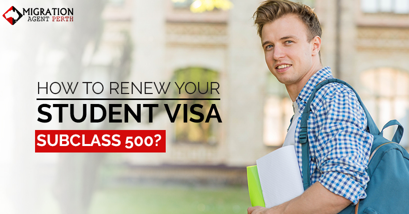 How To Renew Your Student visa 500?