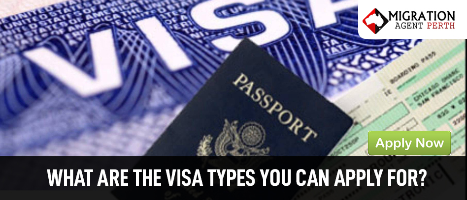 What Are The Visa Types You Can Apply For?