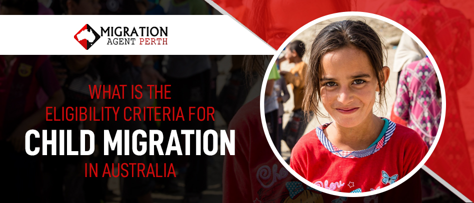 What is the eligibility criteria for Child Migration in Australia