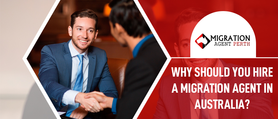 Why Should You Hire A Migration Agent In Australia?